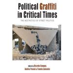 Έκδοση Συλλογικού Τόμου: Political Graffiti in Critical Times: The Aesthetics of Street Politics